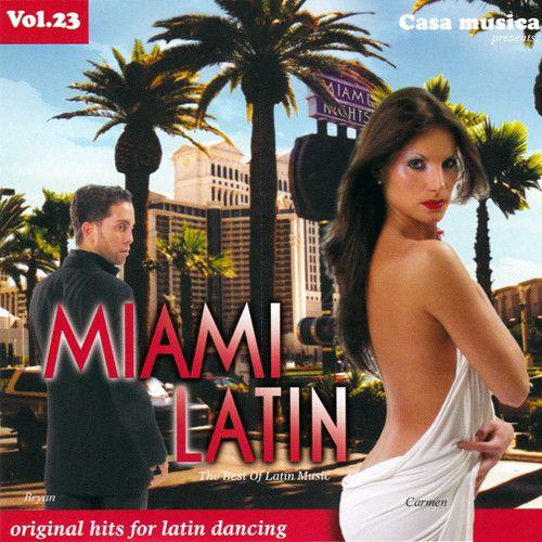 Vol. 23: The Best Of Latin Music - Miami Latin