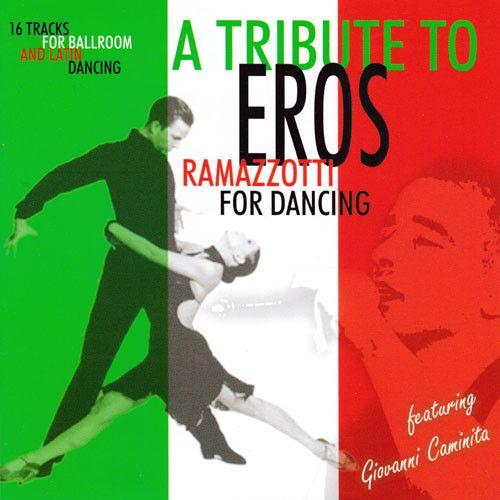 A Tribute To Eros Ramazzotti