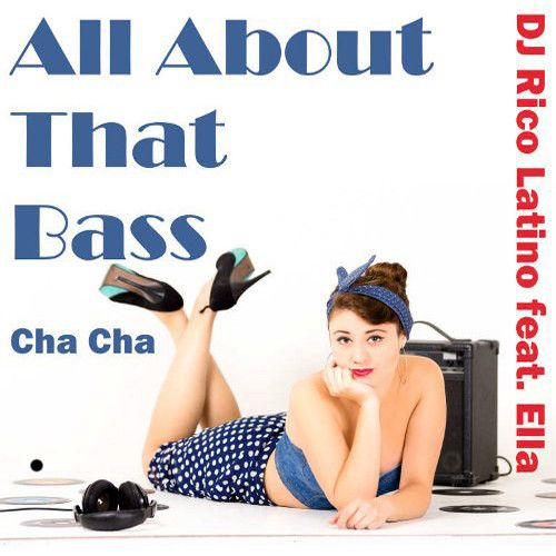 All About That Bass Cha Cha (Single)