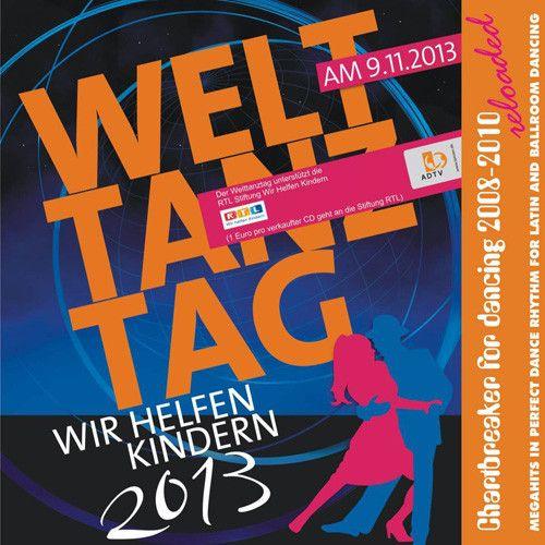 Welttanztag 2013 - Chartbreaker Reloaded (2008-2010)