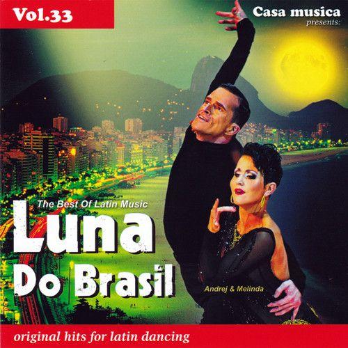 Vol. 33: The Best Of Latin Music - Luna Do Brasil