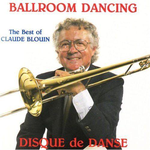 Disque De Danse Vol. 1 - The Best Of Claude Blouin
