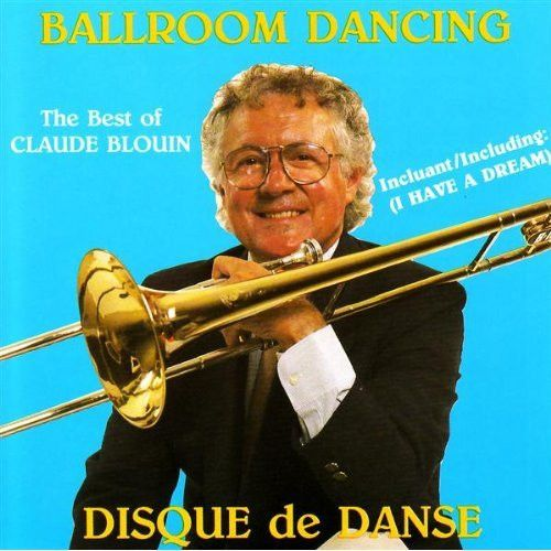 Disque De Danse Vol. 4 - The Best Of Claude Blouin