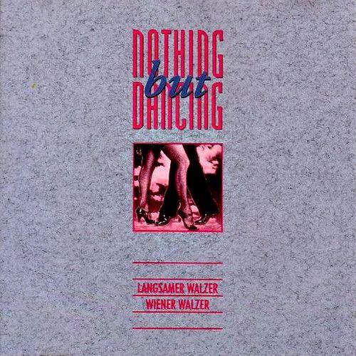 Nothing But Dancing Vol. 4...