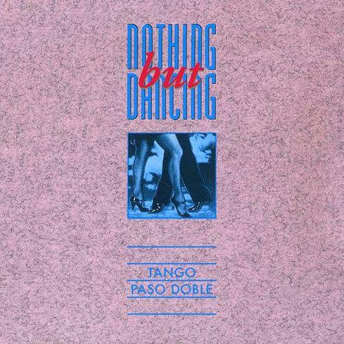 Nothing But Dancing Vol. 3 (Tango, Paso Doble)