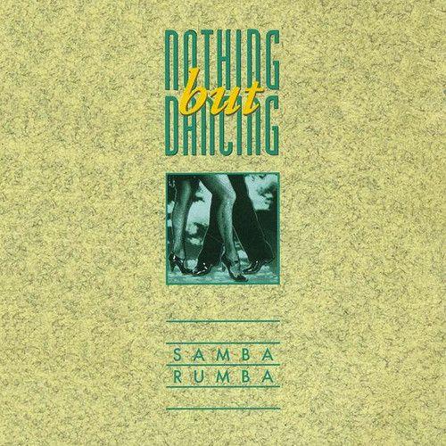 Nothing But Dancing Vol. 1...