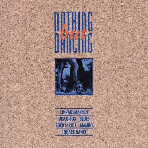 Nothing But Dancing Vol. 6...