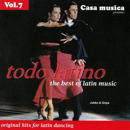 Vol. 07: The Best Of Latin Music - Todo Latino