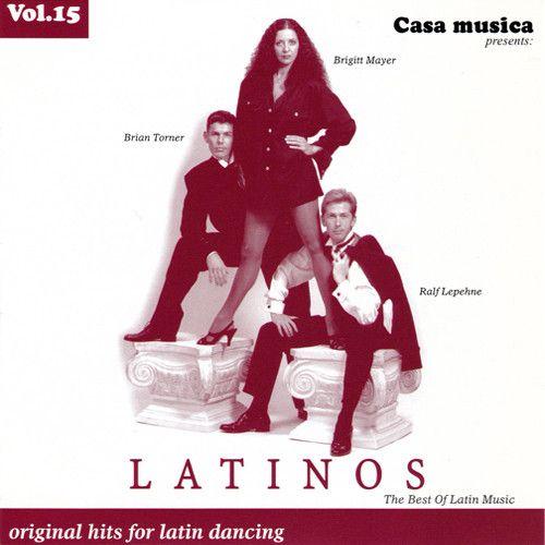 Vol. 15: The Best Of Latin Music - Latinos